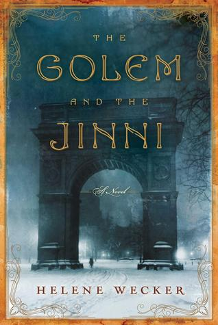"""Cover for """"The Golem & The Jinni"""" by Helene Wecker"""