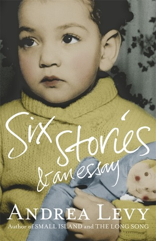Six Stories & An Essay by Andrea Levy