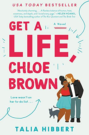 """Book Cover of """"Get A Life, Chloe Brown"""" by Talia Hibbert"""