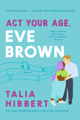 """Book Cover of """"Act Your Age, Eve Brown"""" by Talia Hibbert"""