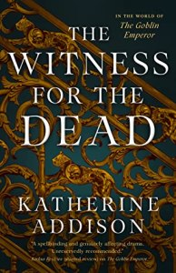 TheWitness for the Dead by Katherine Addison