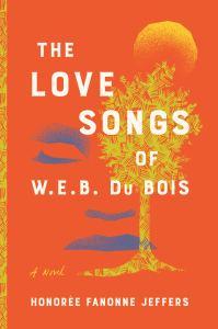 The Love Songs of W.E.B. Du Bois byHonorée Fanonne Jeffers
