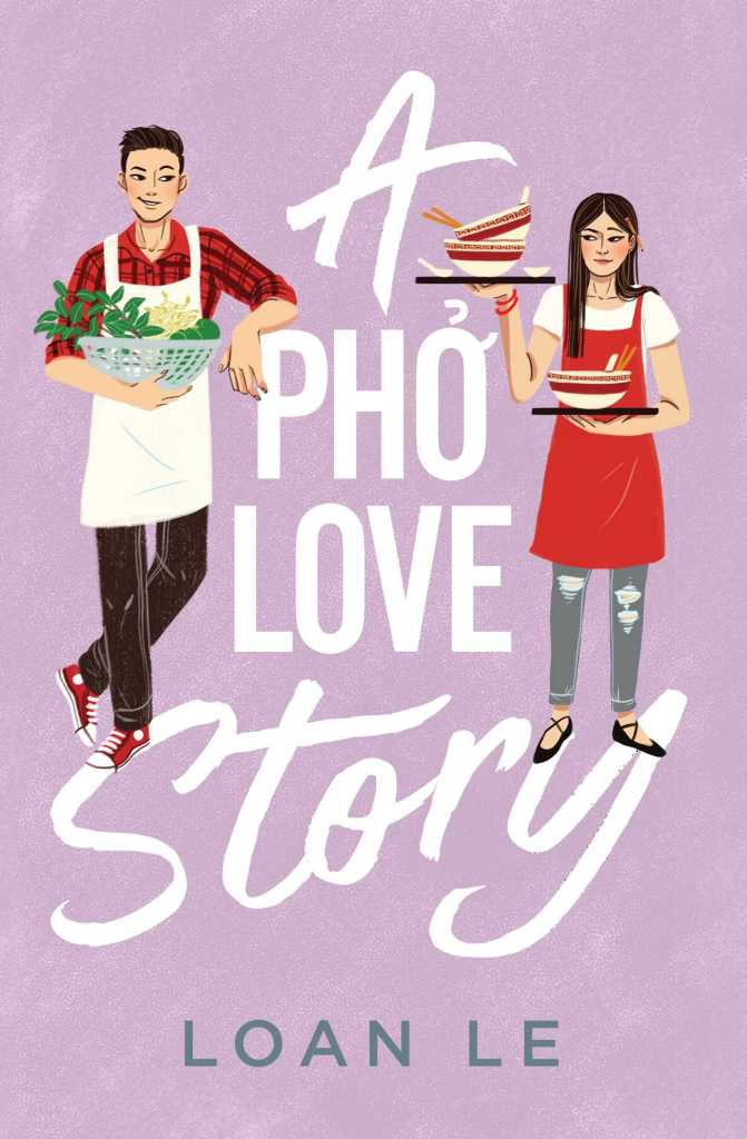 Book cover of A Pho Love Story by Loan Le