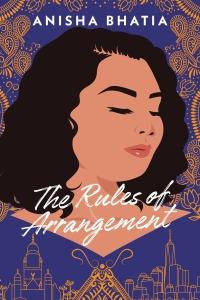 TheRules of Arrangementby Anisha Bhatia