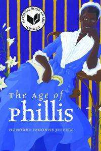 The Age of PhillisbyHonorée Fanonne Jeffers.
