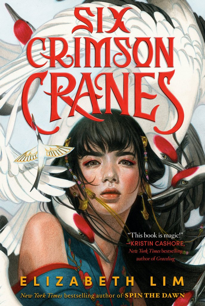 Cover of Six Crimson Cranes by Elizabeth Lim  Illustration by Tran Nguyen | Cover Design by Alison Impey Lettering by Alix Northrup