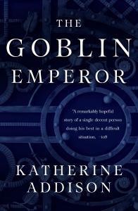 The GoblinEmperorby Katherine Addison