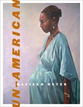 Un-Americanby Hafizah Geter book cover