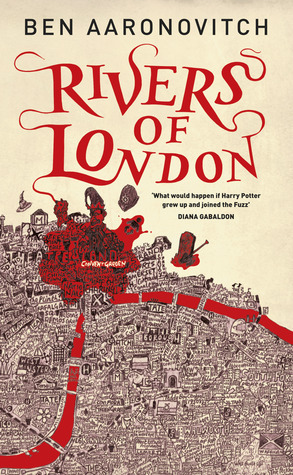 The Rivers of London by Ben Aaronovitch
